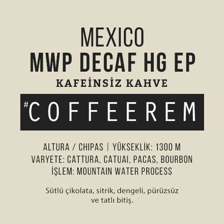 Coffeerem Mexico MWP Decaf HB EP (Kafeinsiz) 200G